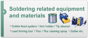 Soldering related equipment and materials