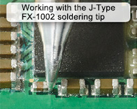 Working with the J-Type FX-1002 Soldering Tip